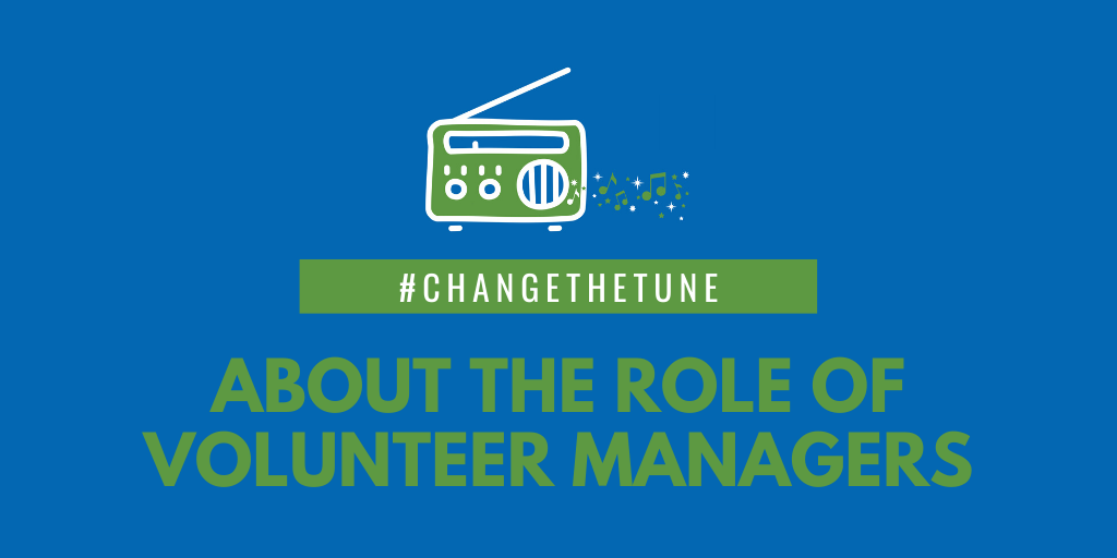 ChangeTheTune About the Role of Volunteer Managers