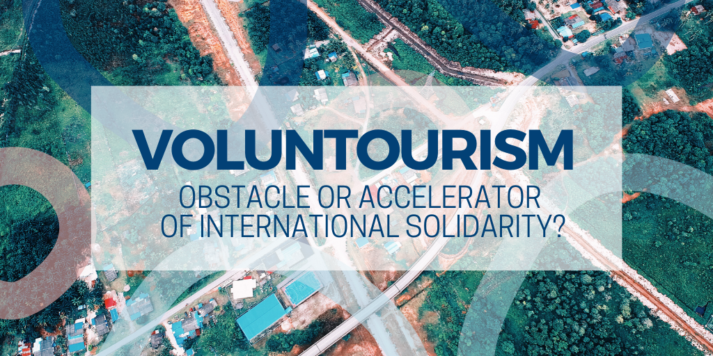 Voluntourism, obstacle or accelerator of international solidarity?