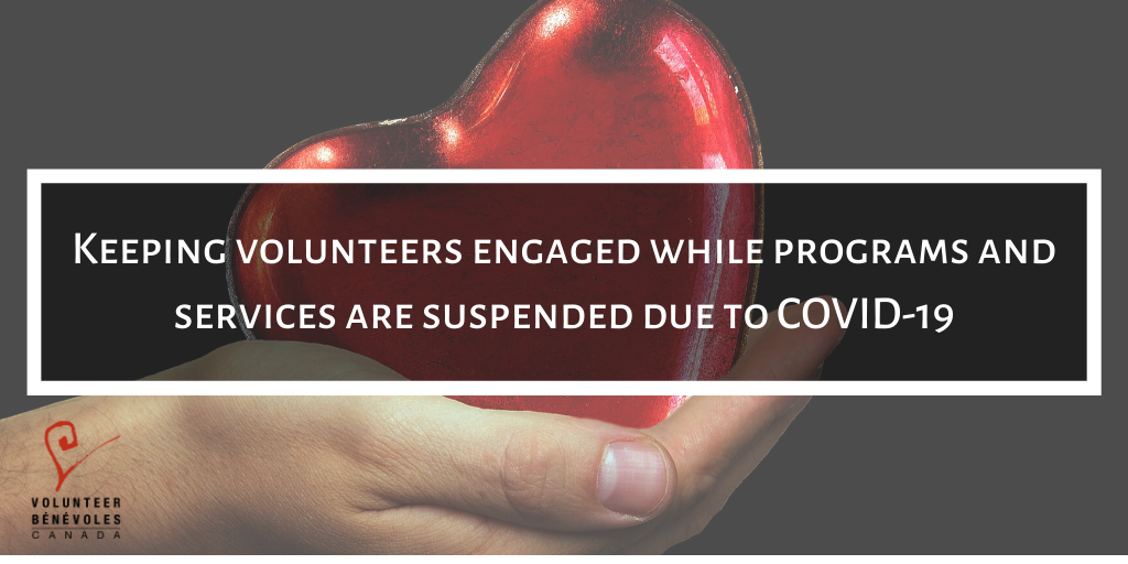 Keeping Volunteers Engaged While Programs And Services Are Suspended Due To Covid 19 Volunteer Vibe Parlons Benevolat